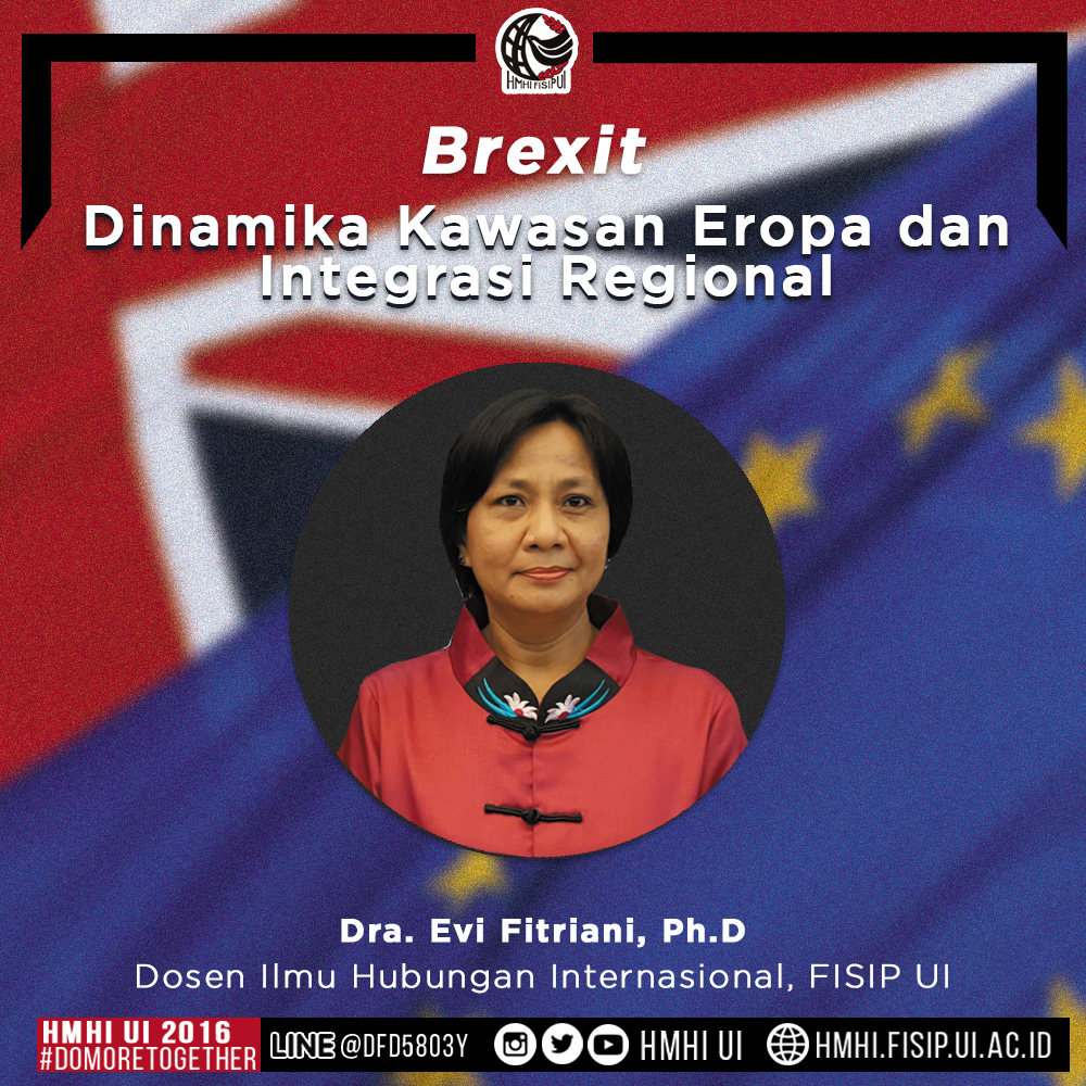 "BREXIT: Evi Fitriani, ""Dinamika Kawasan Eropa dan Integrasi Regional"""
