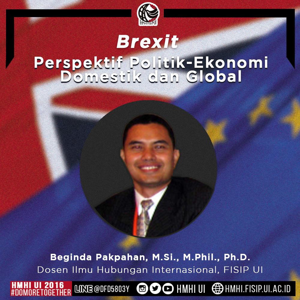 """BREXIT: Beginda Pakpahan, """"Perspektif Politik-Ekonomi Domestik dan Global"""""""